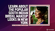 Learn About The Popular South Indian Bridal Makeup Looks In New York (Featuring Bollywood Celebrities)