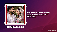 • Anushka Sharma—had a simple yet very traditional South Indian bridal look for a photo shoot