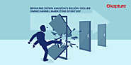 BREAKING DOWN AMAZON'S BILLION DOLLAR OMNICHANNEL MARKETING STRATEGY – Kapture CRM UAE