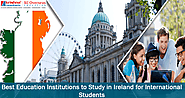 Best Education Institutions to Study in Ireland for International Students