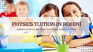 Top 7 Best Physics Tuition Centers in Rohini Delhi