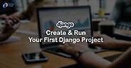 How to Create & Run Your First Django Project in Easy Steps - DataFlair