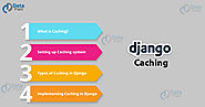 Django Caching - It's Easy if you do it in the Smart Way! - DataFlair