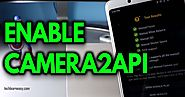 How to enable Camera 2 API for Google Camera support | Techlearneasy - All About Technology