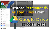 How to Restore Deleted Files from Google Drive - Call 1-800-385-7116