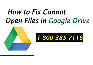 Cannot Open Files in Google Drive How to Fix Helpline Number