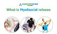 What is Myofascial Release, Treatment, Exercise and Benefits
