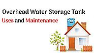 Overhead Water Storage Tank Uses And Maintenance