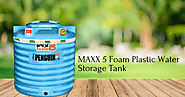 Why You Should Go For MAXX Foam Plastic Water Storage Tank?