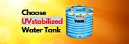 Why To Choose A Domestic Water Storage Tank That Is UV Stabilized?