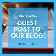 How To Submit A Guest Post For Our Blog