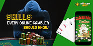 Skills every online gambler should know