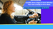 Consider these 4 Signs to Know Whether Your Teen is Ready to Drive Alone