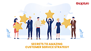 Secrets to Amazing Customer Service Strategy | Customer Support Softeare