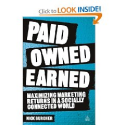 Paid, Owned, Earned: Maximizing Marketing Returns in a Socially Connected World: Nick Burcher