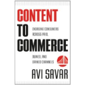Content to Commerce: Engaging Consumers across Paid, Owned and Earned Channels: A. Savar