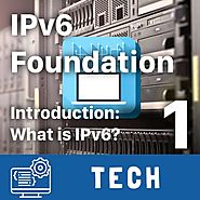What is IPv6? IPv6 Foundation Part 1 (Free Course)