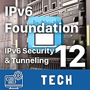 IPv6 Security Best Practices & Tunneling in-depth [Now FREE]