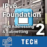 IPv6 Foun­da­tion Part 2: IPv6 Address­ing and Sub­net­ting