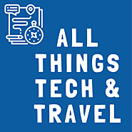 All Things Tech and Trav­el … and some oth­er stuff that is on my mind.