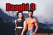 Baaghi 3 movie (2020)|Story, Trailer, Starcast, release date & review -