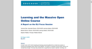 Learning and the Massive Open Online Course : A Report on the ELI Focus Session
