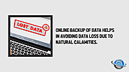 • Online backup of data helps in avoiding data loss due to natural calamities.