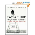 The Creative Habit: Learn It and Use It for Life: Twyla Tharp, Mark Reiter