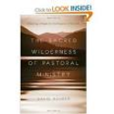 The Sacred Wilderness of Pastoral Ministry by David Rohrer