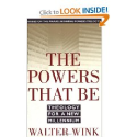 The Powers That Be: Theology for a New Millennium, by Walter Wink