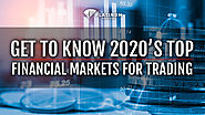 Top Financial Markets 2020 for Trading - Which Should you Trade?
