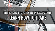 INTRODUCTION TO FOREX TECHNICAL ANALYSIS - LEARN HOW TO TRADE