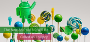 The New Android 5.0 Will Be Called As Lollipop