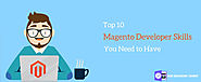 Top 10 Magento Developer Skills You Should Have to Get Hired