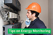 Tips For Energy Monitoring – Monitoring & Understanding Energy Utilization