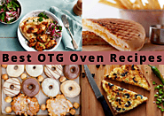 4 Mouth-Watering Best OTG Oven Recipes For Beginners