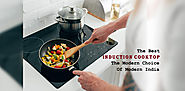 The Best Induction Cooktop- The Modern Choice Of Modern India