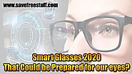 Smart Glasses 2020 | That Could Be Prepared For Our Eyes?
