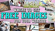 Where To Get Copyright Free Images For Your Website - Latest 2020