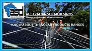 Know About The Solar Products Ranges | ASD