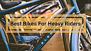 BEST BIKES FOR HEAVY RIDERS 2020