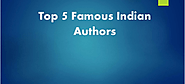 Top 5 popular Indian writers to read. - Kunal Oml - Medium