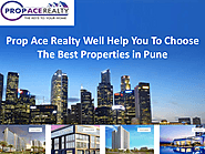 Prop Ace Realty Well Help You To Choose The Best Properties in Pune | edocr