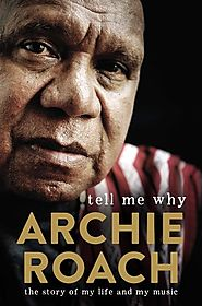 Tell Me Why | Book by Archie Roach |