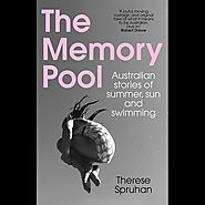 The Memory Pool, Australian stories of summer, sun and swimming by Therese Spruhan | 9781742236582 | Booktopia