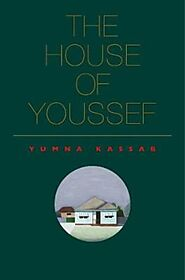 The House of Youssef by Yumna Kassab