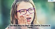 The Best Way to Deal with Dental Trauma in Teens