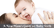 A New Mum's Guide on Baby Teeth
