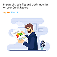Impact of credit files and credit inquiries on your Credit Report