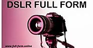 DSLR full form-full form of DSLR with complete information